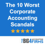 The 10 Worst Corporate Accounting Scandals